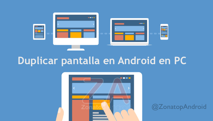 Ver pantalla android PC