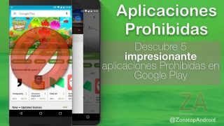 6 Impresionante Apps Android Prohibidas en Google Play