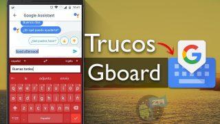 21 Trucos Para el teclado de Google: GBoard (Quizás no conoces)