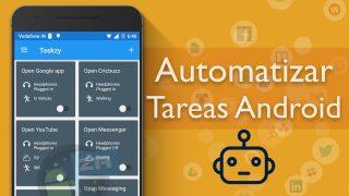 7 Mejores Apps para Automatizar Tareas en Android 2018